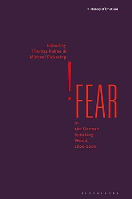 Fear in the German Speaking World  1600 2000
