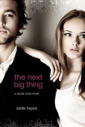 The Next Big Thing: A Social Code Novel