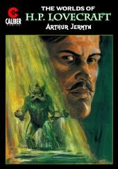 Worlds of H.P. Lovecraft #6: Arthur Jermyn