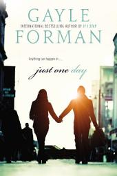 Just One Day: Book 1
