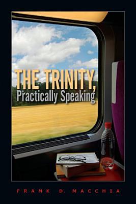 The Trinity  Practically Speaking PDF