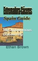 Extremadura-Cáceres, Spain Guide