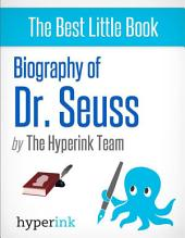 Biography of Dr. Seuss: Learn about the life of Dr. Seuss!