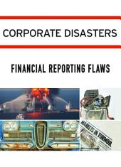 Corporate Disasters:: Financial Reporting Flaws