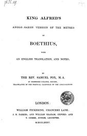 King Alfreds Anglo-saxon Version of the Metres of Boethius with an English Translation and Notes by Samuel Fox