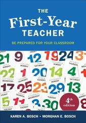 The First-Year Teacher: Be Prepared for Your Classroom