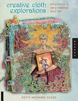 Creative Cloth Explorations PDF
