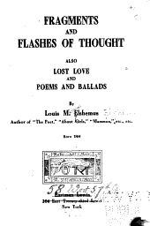 Fragments and Flashes of Thought: Also Lost Love and Poems and Ballads