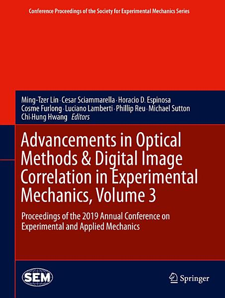 Advancements in Optical Methods   Digital Image Correlation in Experimental Mechanics  Volume 3