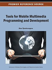 Tools for Mobile Multimedia Programming and Development PDF