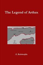 The Legend Of Arthax Book PDF