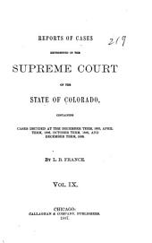 Reports of Cases Determined in the Supreme Court of the State of Colorado: Volume 9