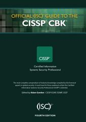 Official (ISC)2 Guide to the CISSP CBK, Fourth Edition: Edition 4