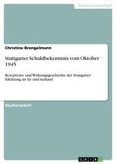Stuttgarter Schuldbekenntnis vom Oktober 1945: Rezeptions- und Wirkungsgeschichte der Stuttgarter Erklärung im In- und Ausland