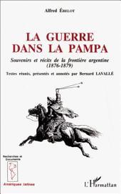 La guerre dans la Pampa: Souvenirs et récits de la frontière argentine (1876-1879)