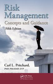 Risk Management: Concepts and Guidance, Fifth Edition, Edition 5