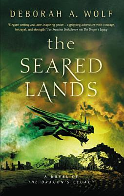 The Seared Lands  The Dragon   s Legacy Book 3  PDF