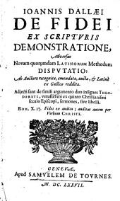 Ioannis Dallaei Ex scripturis demonstratione, adversus novam quorumdam Latinorum methodum disputatio...