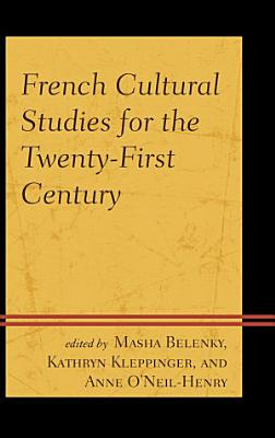 French Cultural Studies for the Twenty First Century PDF