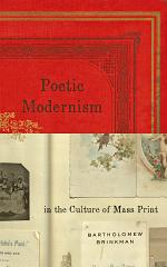 Poetic Modernism in the Culture of Mass Print