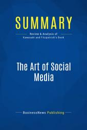Summary: The Art of Social Media: Review and Analysis of Kawasaki and Fitzpatrick's Book