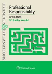 Examples & Explanations for Professional Responsibility: Edition 5