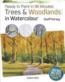Ready to Paint in 30 Minutes: Trees and Woodlands in Watercolour