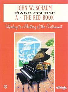 John W  Schaum Piano Course  A  The Red Book Book