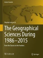 The Geographical Sciences During 1986—2015: From the Classics To the Frontiers