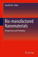 Bio-manufactured Nanomaterials