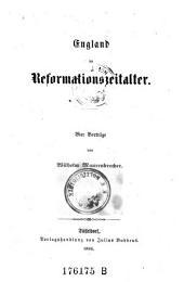 England im Reformationszeitalter. 4 Vortr