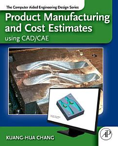 Product Manufacturing and Cost Estimating using CAD CAE PDF