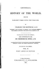 General History of the World: From the Earliest Times Until the Year 1831, Volume 2