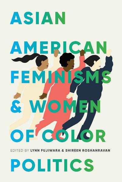 Download Asian American Feminisms and Women of Color Politics Book
