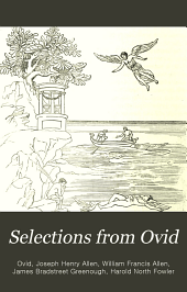Selections from Ovid: Chiefly the Metamorphoses