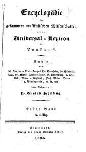 Encyclopädie der gesammten musikalischen Wissenschaften: oder, Universal-Lexicon der Tonkunst, Band 1