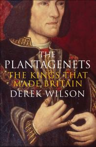The Plantagenets  The Kings That Made Britain Book