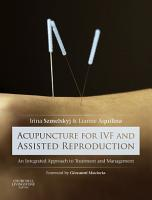 Acupuncture for IVF and Assisted Reproduction   E Book PDF