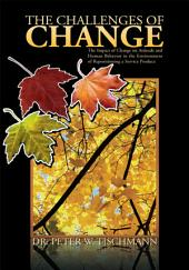 The Challenges of Change: The Impact of Change on Attitude and Human Behavior in the Environment of Repositioning a Service Product
