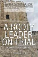 A GODLY LEADER ON TRIAL   A Fresh Look at Nehemiah PDF