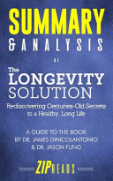 Summary   Analysis of the Longevity Solution  Rediscovering Centuries Old Secrets to a Healthy  Long Life a Guide to the Book by Dr  James Dinicolanto PDF