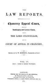 The Law Reports, Chancery Appeal Cases: Including Bankruptcy and Lunacy Cases, Before the Lord Chancellor, and the Court of Appeal in Chancery, Volume 4