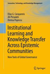 Institutional Learning and Knowledge Transfer Across Epistemic Communities: New Tools of Global Governance