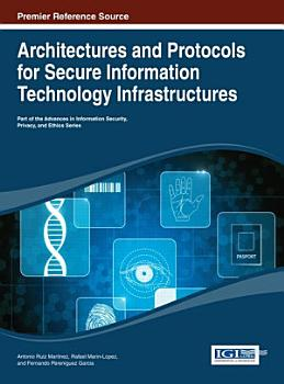 Architectures and Protocols for Secure Information Technology Infrastructures PDF