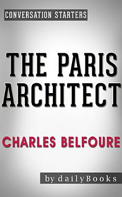 The Paris Architect  A Novel By Charles Belfoure   Conversation Starters PDF