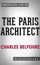 The Paris Architect A Novel By Charles Belfoure Conversation Starters Book PDF