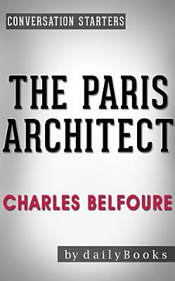 The Paris Architect  A Novel By Charles Belfoure   Conversation Starters