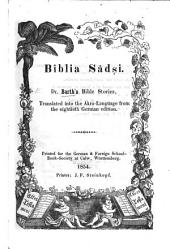 Biblia Sâdṣi. Dr. Barth's Bible Stories, translated into the Akra-Language [by J. Zimmermann] from the eightieth German edition, etc