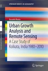 Urban Growth Analysis and Remote Sensing: A Case Study of Kolkata, India 1980–2010