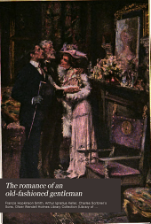 The Romance of an Old Fashioned Gentleman